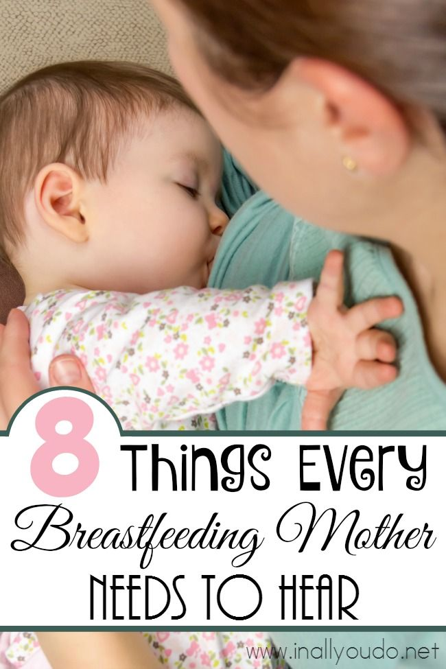 Breastfeeding is a natural part of motherhood and life, but that doesn't mean its easy. Every nursing mother needs some encouragement. Here are 8 things every breastfeeding mother needs to hear! :: www.inallyoudo.net
