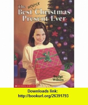 Worst Christmas Present Ever (9780590714303) Budge Wilson , ISBN-10: 0590714309  , ISBN-13: 978-0590714303 ,  , tutorials , pdf , ebook , torrent , downloads , rapidshare , filesonic , hotfile , megaupload , fileserve