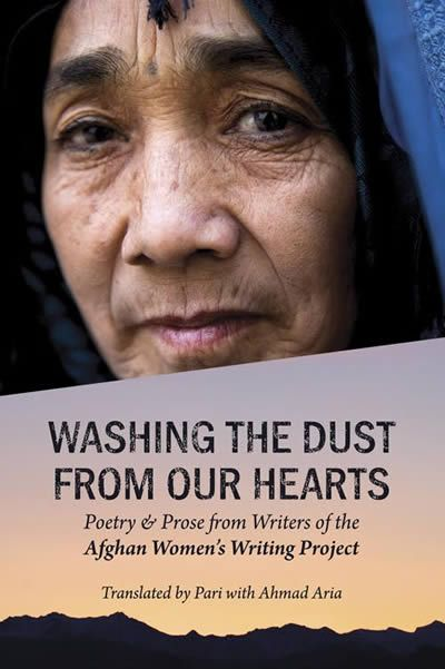 Grayson Books has released Washing the Dust From Our Hearts, a bilingual anthology of poetry and prose written by Afghan women. In works presented both in English and Dari (Afghan Persian), the women speak candidly of their lives and viewpoints, and do so unfiltered by family or news media... We share the same space... Listen On....  book_washing-the-dust-400x600