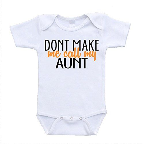 Don't Make Me Call My Aunt Auntie Love Infant Baby Onesie...