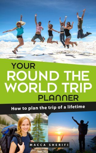 Free Travel Kindle eBook for a limited time (download this book to your Kindle or Kindle for PC now before the price increases): Your Round the World Trip Planner: How to plan the trip of a lifetime
