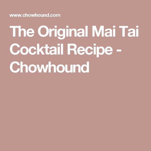 The Original Mai Tai Cocktail Recipe - Chowhound