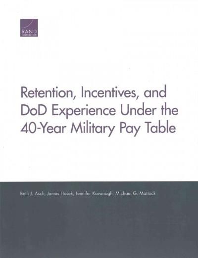 Retention, Incentives, and DoD Experience Under the 40-Year Military Pay Table