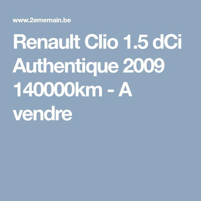 Renault Clio 1.5 dCi Authentique 2009 140000km - A vendre