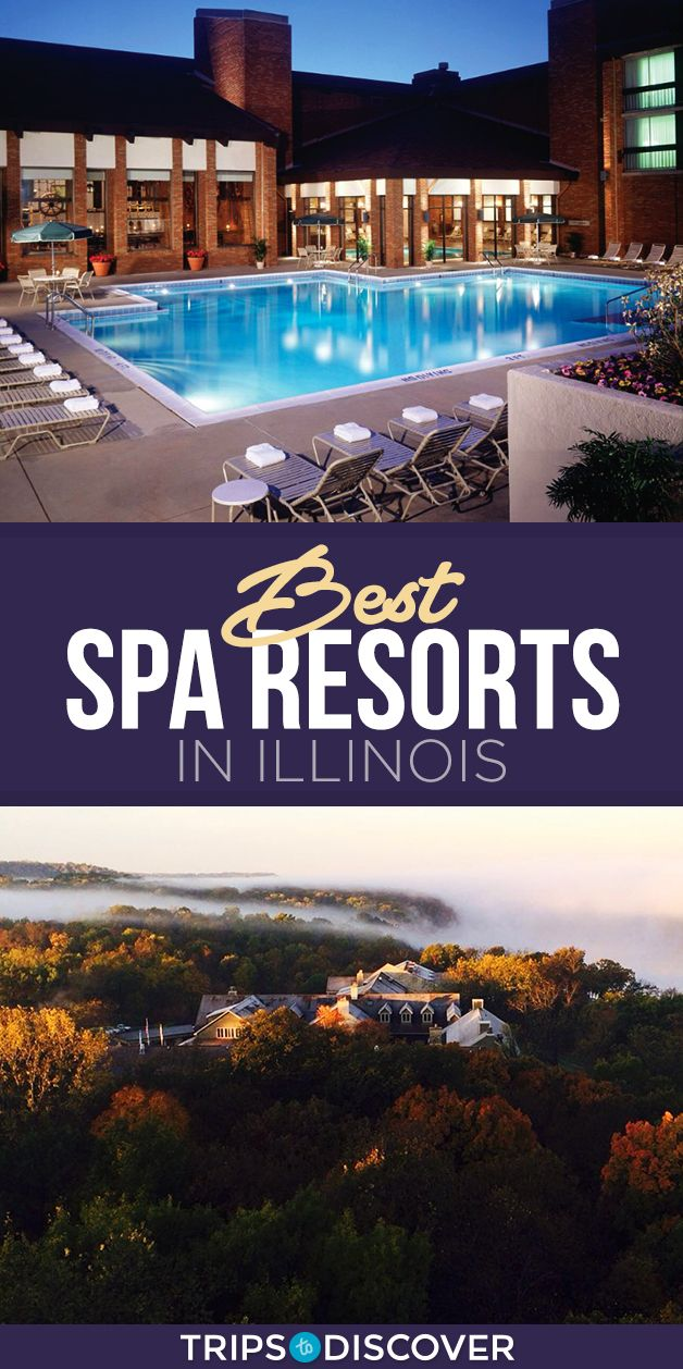 8 Best Spa Resorts In Illinois Tripstodiscover Romantic Resorts Weekend Getaways For Couples Romantic Weekend Getaways