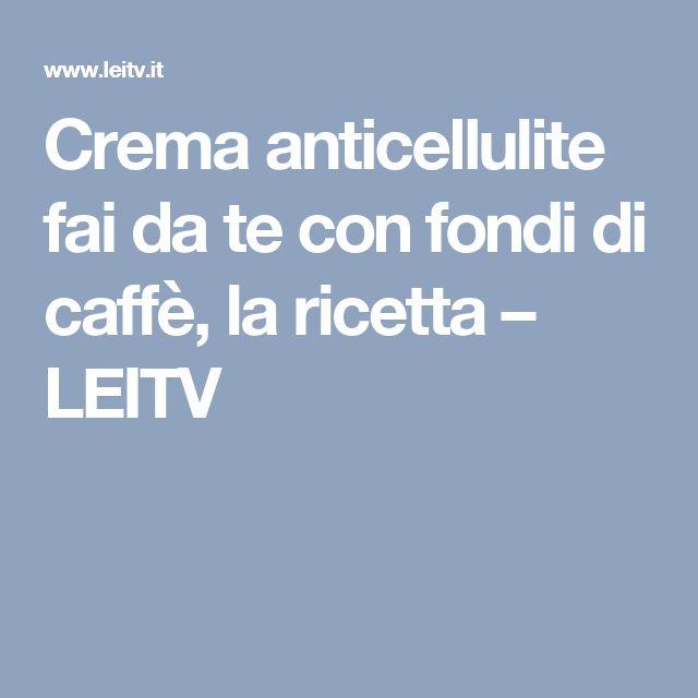 Crema anticellulite fai da te con fondi di caffè, la ricetta – LEITV