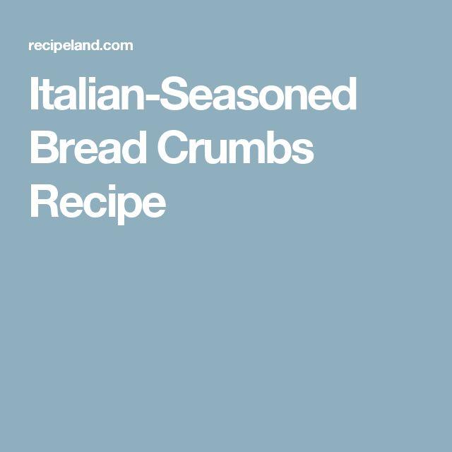 Italian-Seasoned Bread Crumbs Recipe