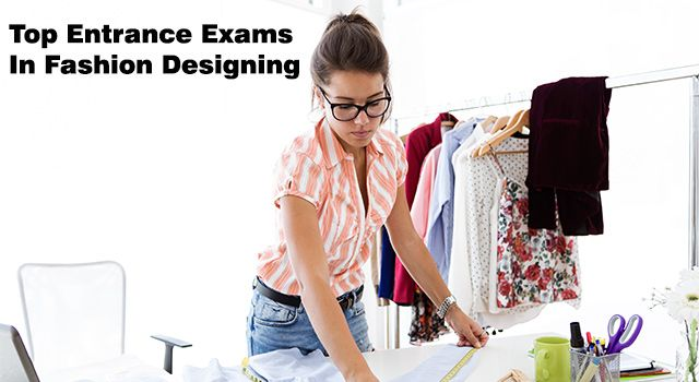 Top Entrance Exams In Fashion Designing