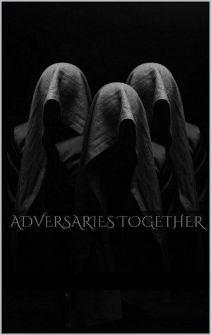 Adversaries Together by Daniel Casey  https://www.goodreads.com/book/show/23510323-adversaries-together