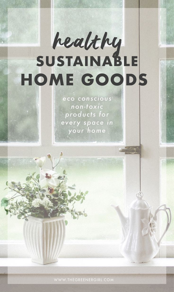 Eco Conscious Non Toxic Products For Every E In Your Home Ecofriendly Nontoxic Ecohome Healthyhome