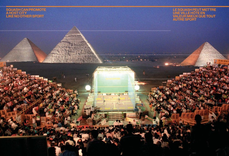 Can you imagine the Olympic Games being held amidst the pyramids? Squash can promote a host city like no other sport.