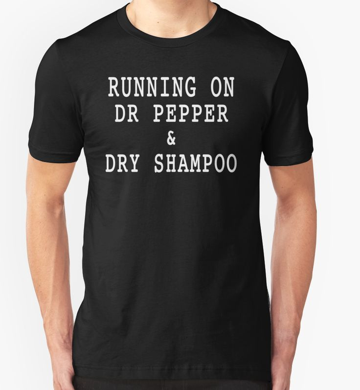 Running On Dr Pepper And Dry Shampoo by dogzytee