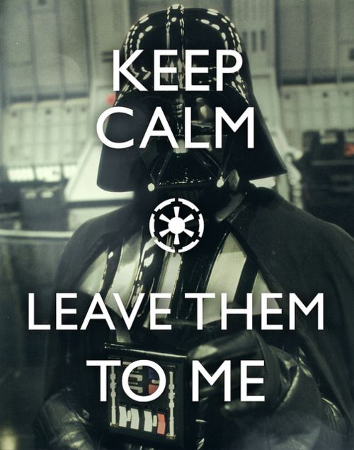 Keep calm! Leave them to me