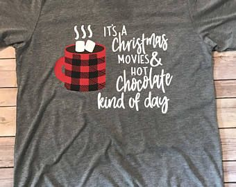 Christmas Movies & Hot Chocolate Kind of Day, Plaid Winter Shirt, Women's Unisex Christmas Shirt, Holiday Tee, Hot Cocoa, Cozy Winter Shirt