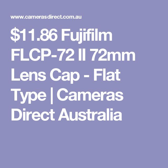 $11.86 Fujifilm FLCP-72 II 72mm Lens Cap - Flat Type | Cameras Direct Australia