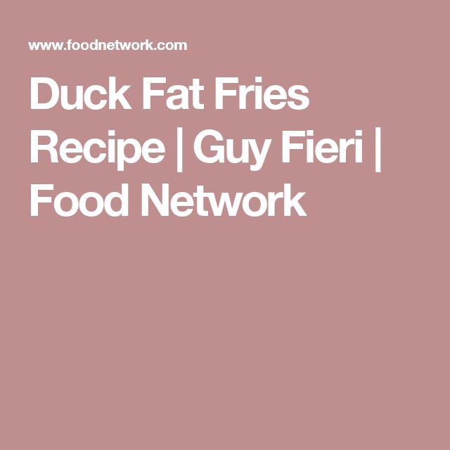 Duck Fat Fries Recipe | Guy Fieri | Food Network