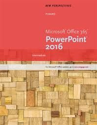 new-perspectives-microsoft-office-365-powerpoint-2016-intermediate-1st-edition-pinard-test-bank