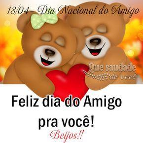 Que saudade de você: 18/04- Dia Nacional do Amigo