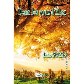 l'instant des lecteurs: « Dans les yeux d'Alex » - Anna BOURG