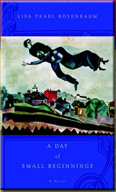 A Day of Small Beginnings by Lisa Pearl Rosenbaum: Jewish Polish Relationships, Reading, Pearls Rosenbaum, Ghosts, Book Review, American Jewish, Novels, Lisa Pearls, Small