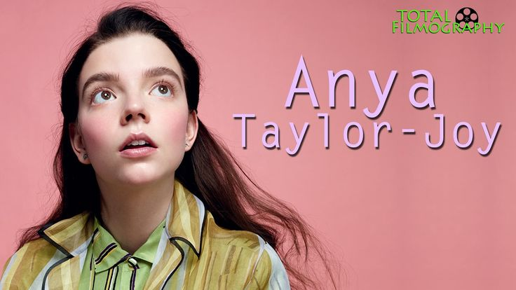 Anya Taylor-Joy (Casey in Split) And Her Total Filmography in 4 and half Minutes
