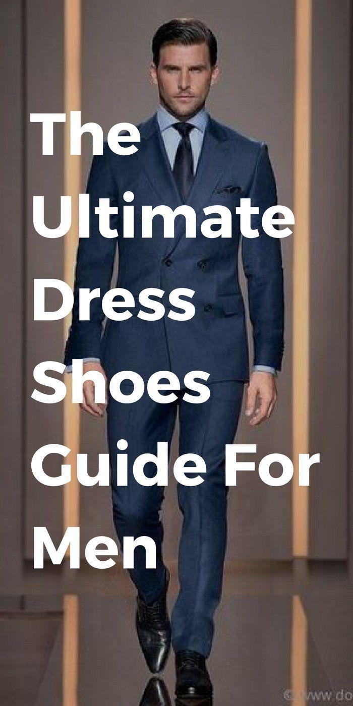 Mens Guide To Dress Shoes Fashion Blog For Men Dress Shoes