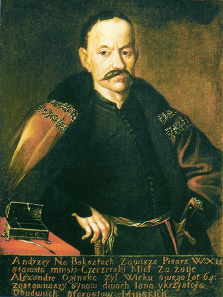 Вялікі пісар ВКЛ, стараста мінскі і чачэрскі Анджэй Казімір Завіша 1676 г.