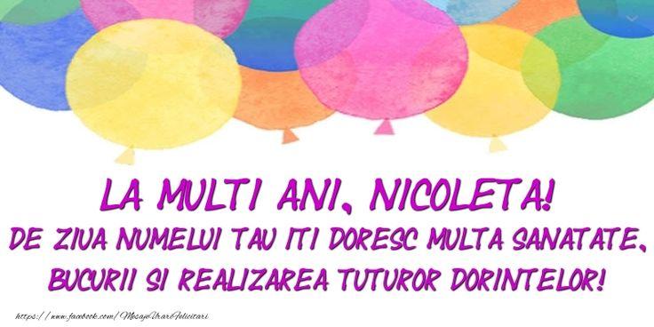 La multi ani, Nicoleta! De ziua numelui tau iti doresc multa sanatate, bucurii si realizarea tuturor dorintelor!