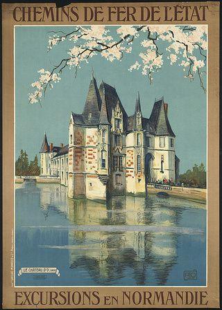 Le château d'Ô dans l' Orne. Les affiches des chemins de fer de l'Etat ne mettent pas en valeur ce coin de Normandie d'habitude.