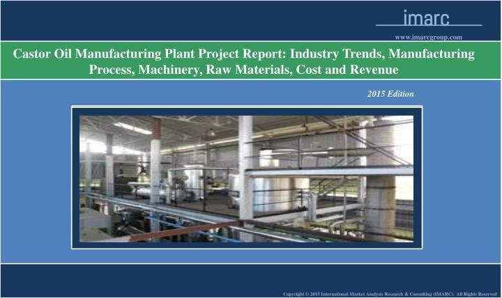 Castor Oil Manufacturing Plant Market Trends, Cost Market - manufacturing project report