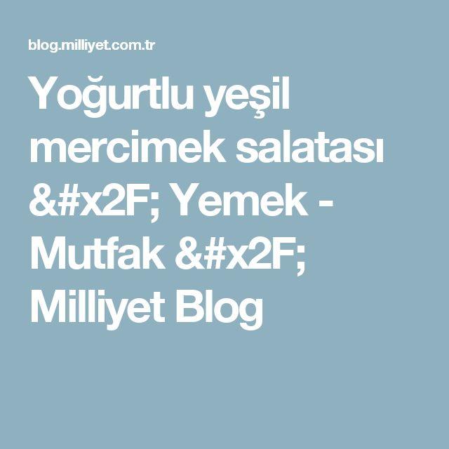 Yoğurtlu yeşil mercimek salatası / Yemek - Mutfak / Milliyet Blog