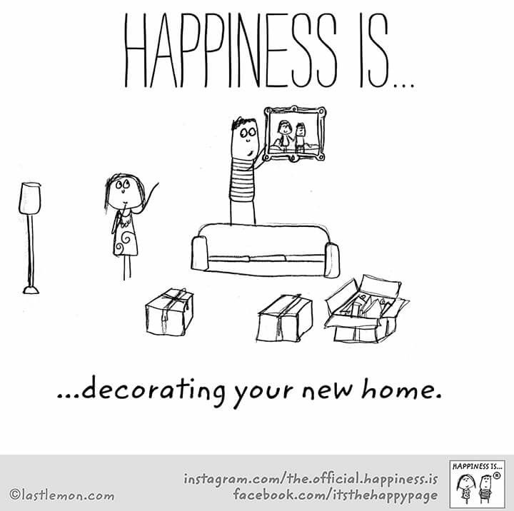 ~Happiness is decorating your new home~ :)