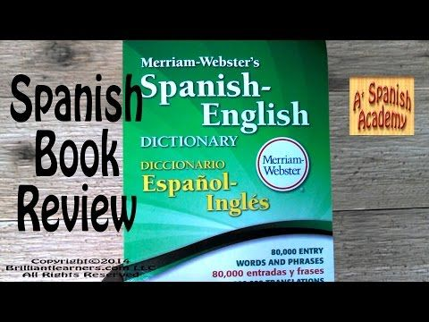 Education Book Review Merriam Websters Spanish English Dictionary By Webster