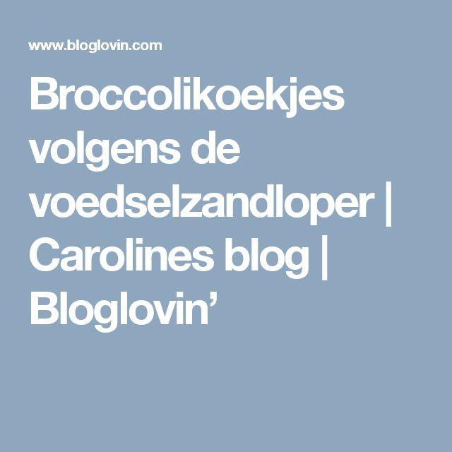Broccolikoekjes volgens de voedselzandloper | Carolines blog | Bloglovin'