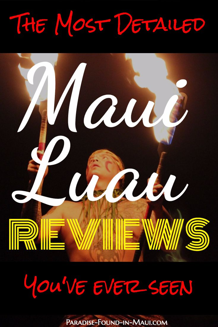 The most detailed Maui luau reviews you've ever seen - completely self-funded to give you an HONEST review of the island's luaus.  https://www.paradise-found-in-maui.com/maui-luau.html