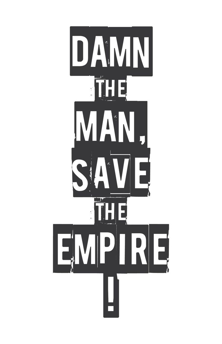 Damn the Man, Save the Empire -- Empire Records movie quote, distressed typographic poster print