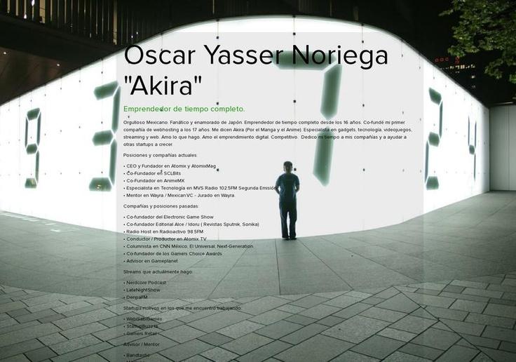 "Oscar Yasser  Noriega ""Akira""'s page on about.me – http://about.me/akirareiko"