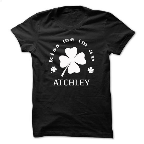 Kiss me im an ATCHLEY - #jean skirt #graphic hoodies. CHECK PRICE => https://www.sunfrog.com/Names/Kiss-me-im-an-ATCHLEY-wxntcqzpwy.html?60505