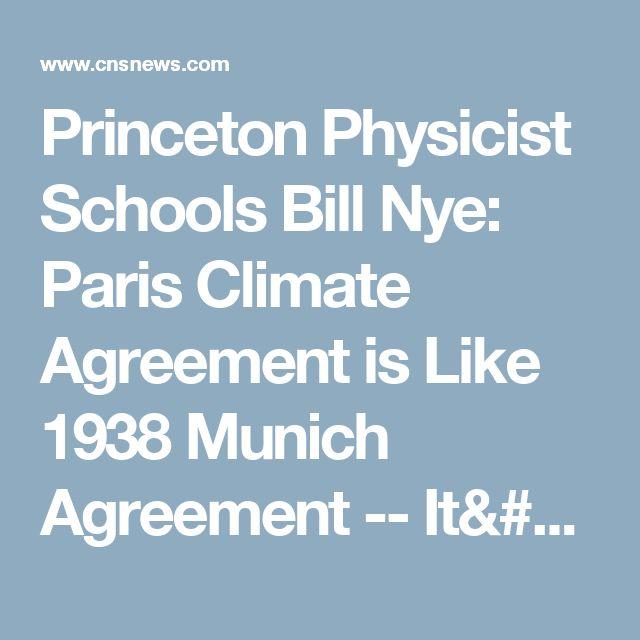 Princeton Physicist Schools Bill Nye: Paris Climate Agreement is Like 1938 Munich Agreement -- It's 'Appeasement'
