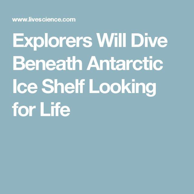Explorers Will Dive Beneath Antarctic Ice Shelf Looking for Life