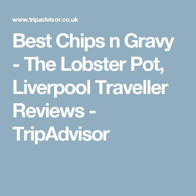 Best Chips n Gravy - The Lobster Pot, Liverpool Traveller Reviews - TripAdvisor