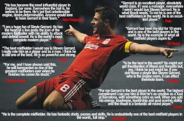 Quotes for Steven Gerrard.  He truly is a top top player.