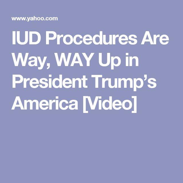 IUD Procedures Are Way, WAY Up in President Trump's America [Video]
