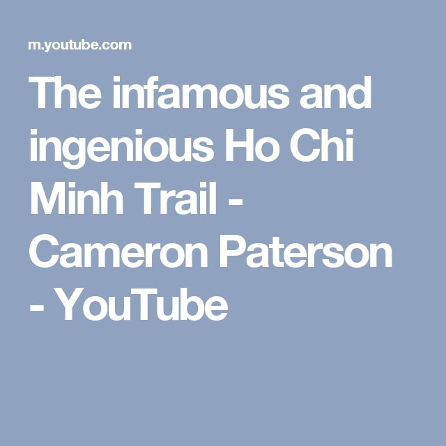 The infamous and ingenious Ho Chi Minh Trail - Cameron Paterson - YouTube