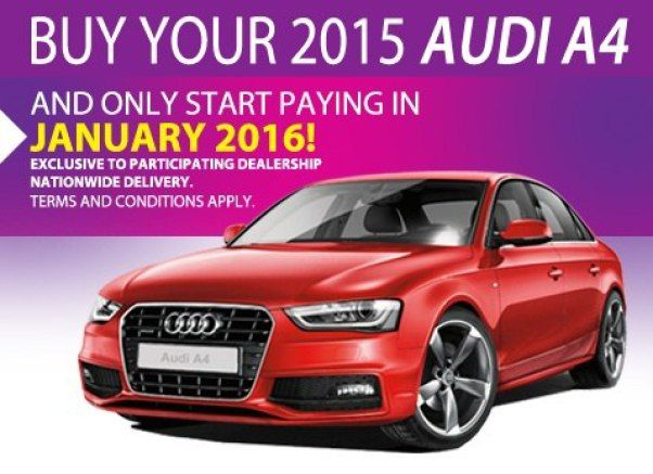 Buy a 2015 Audi A4 and start paying in January 2016