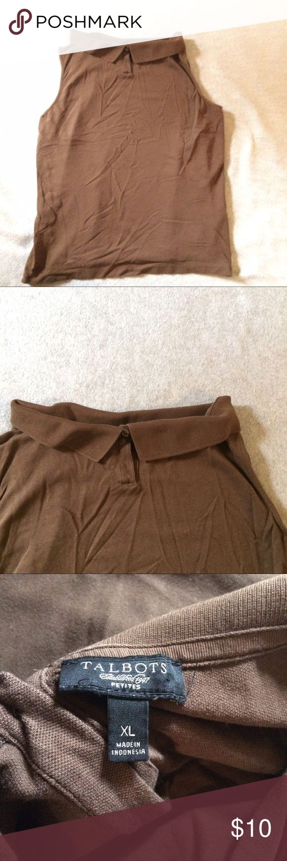 Talbots Petites Top Sleeveless Button Down Collar Simple brown collared sleeveless top great for casual wear or an outdoor activity. Item is in great pre-owned condition, stored in a smoke free home. No rips, tears, holes, snags, or stains.     Size is a Women's X-Large.     Materials: 56% Cotton / 40% Modal / 4% Spandex Talbots Tops