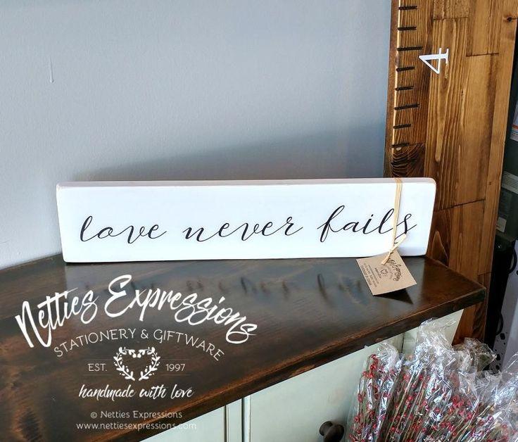 Love never fails 4x18 Wood Sign