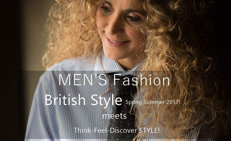 MEN'S Fashion Inspiration Spring Summer 17! British Style meets Think-Feel-Discover STYLE! @savilerowco  @HardyAmiesLndn  #TMLewin @alainfigaret