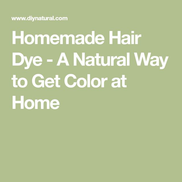Homemade Hair Dye - A Natural Way to Get Color at Home