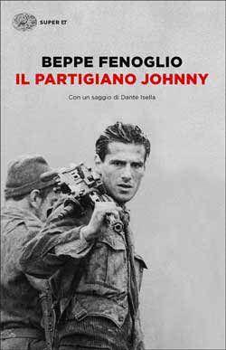 Beppe Fenoglio, Il partigiano Johnny, Super ET - DISPONIBILE ANCHE IN EBOOK